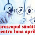 Horoscopul-sănătății-pentru-luna-aprilie