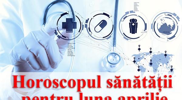 Horoscopul sănătății pentru luna aprilie