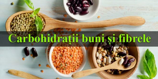 Carbohidrații buni și fibrele – parte a unei alimentații sănătoase