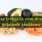 alimente cu grasimi sanatoase